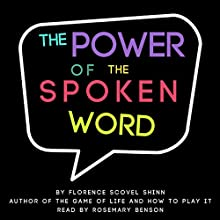 The Power of the Spoken Word Audiobook by Florence Scovel Shinn Narrated by Rosemary Benson