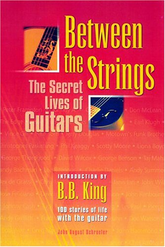 Between The Strings: The Secret Lives Of Guitars