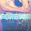 Forever Too Far (       UNABRIDGED) by Abbi Glines Narrated by Rip Griffin, Jennifer Bronstein