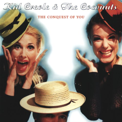 Kid Creole & the Coconuts - The Conquest of You - Zortam Music