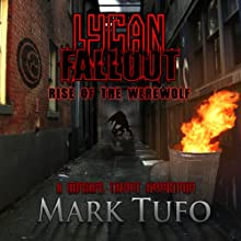 Lycan Fallout: Rise of the Werewolf (       UNABRIDGED) by Mark Tufo Narrated by Sean Runnette