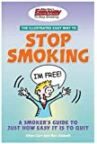 Illustrated Easyway to Stop Smoking: A Smoker's Guide to Just How Easy It Is to Quit