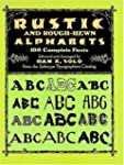 Rustic and Rough-Hewn Alphabets: 100...