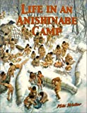 Bobbie Kalman Life in an Anishinabe Camp (Native Nations of North America)