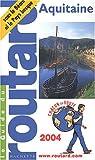 echange, troc Guide du Routard - Guide du Routard : Aquitaine 2004