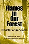 Flames in Our Forest: Disaster or Ren...