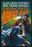 Design for Great-Day (031285501X) by Foster, Alan Dean