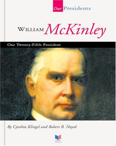 William McKinley: Our Twenty-Fifth President (Spirit of America: Our Presidents)