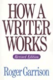 img - for How A Writer Works, Revised Edition book / textbook / text book
