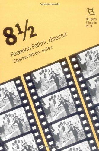 8 1/2: Federico Fellini, Director (Rutgers Films In Print, Vol. 7)