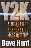 Y2K: A Reasoned Response to Mass Hysteria (0736901671) by Hunt, Dave