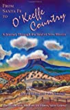 img - for From Santa Fe to O'Keeffe Country: A One Day Journey to the Soul of New Mexico (Adventure Roads Travel) book / textbook / text book