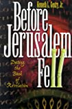 Before Jerusalem Fell: Dating the Book of Revelation (0915815346) by Gentry, Kenneth L., Jr.