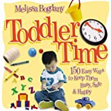img - for Toddler Time: 150 Easy Ways to Keep Them Busy, Safe & Happy book / textbook / text book