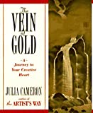 The Vein of Gold: Journey to Your Creative Heart (0874778360) by Julia Cameron