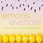 Lemons and Lavender: The Eco Guide to Better Homekeeping | Billee Sharp