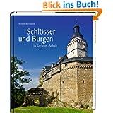 Schlösser und Burgen in Sachsen-Anhalt: Bild-Text-Band