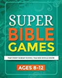 Super Bible Games for Ages 8-12: That Every Sunday School Teacher Should Know (Volume 2)