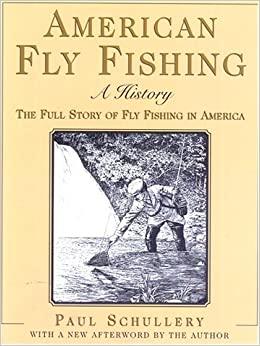 American fly fishing an illustrated history updated with for History of fly fishing