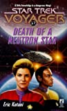 Death of a Neutron Star (Star Trek Voyager, No 17) (0671004255) by Eric Kotani