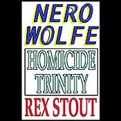 Homicide Trinity | Rex Stout