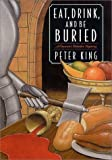 Eat, Drink, and Be Buried (0312242700) by King, Peter