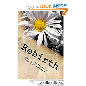 Rebirth: Life Reborn (after destruction by bullies) Through Christ