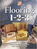 Flooring 1-2-3: Expert Advice on Design, Installation, and Repair