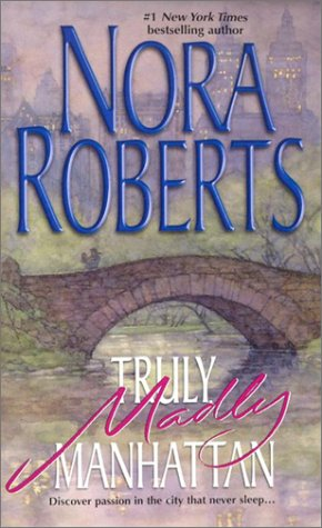 Truly, Madly Manhattan, NORA ROBERTS