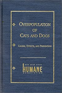 an analysis of the cause and effects of pet overpopulation Cause / effect essay many phenomena, events, situations and trends can be better understood by describing their causes and effects.