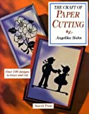 cover of The Craft of Paper Cutting: Over 100 Designs to Trace and Cut