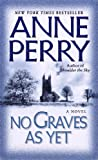 No Graves As Yet: A Novel of World War One (034545653X) by Perry, Anne