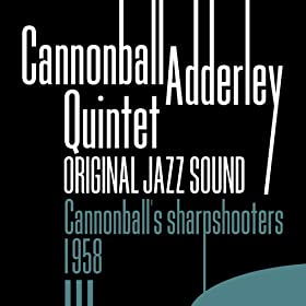Cannonball's Sharpshooters - 1958 - (Original Jazz Sound)