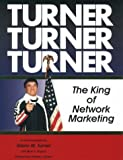 Turner, Turner, Turner : The King of Network Marketing