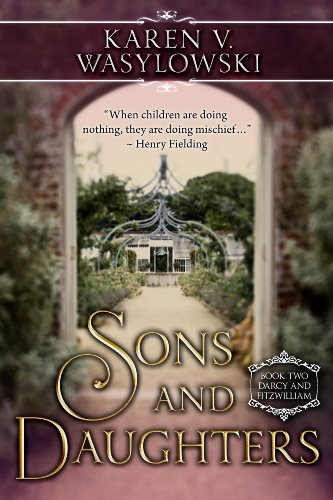 Sons and Daughters: Darcy and Fitzwilliam by Karen Wasylowski