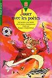"""Afficher """"Jouer avec les poètes"""""""