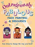 img - for Outrageously Fabulous Face Painting and Disguises book / textbook / text book