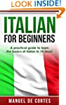 Italian: Italian For Beginners: A Pra...