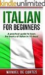 Italian: Italian For Beginners: A Pra...