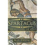 Spartacus: The Myth and the Manby M.J. Trow