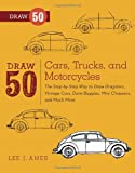 Search : Draw 50 Cars, Trucks, and Motorcycles: The Step-by-Step Way to Draw Dragsters, Vintage Cars, Dune Buggies, Mini Choppers, and Many More...