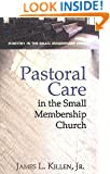 Pastoral Care in the Small Membership Church (Ministry in the Small Membership Church)