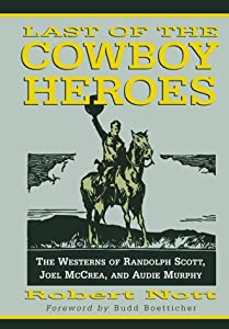 Amazon Com Last Of The Cowboy Heroes The Westerns Of
