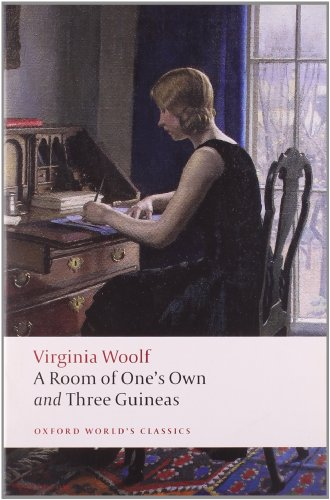 A Room of One's Own, and Three Guineas (Oxford World's...