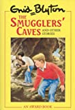 The Smugglers' Caves: And Other Stories : And Other Stories (Enid Blyton's Omnibus Editions)