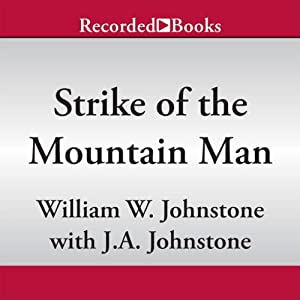 Strike of the Mountain Man: The Last Mountain Man, Book 40 | [William Johnstone]