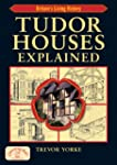 Tudor Houses Explained: Britain&rsquo...