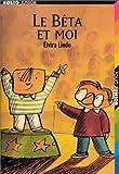 """Afficher """"Le Bêta et moi"""""""