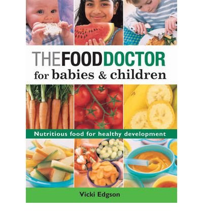 TheFood Doctor for Babies and Children by Edgson, Vicki ( Author ) ON Sep-25-2003, Paperback