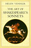 The Art of Shakespeare's Sonnets (0674637127) by Vendler, Helen